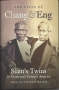 The Lives of Chang & Eng: Siam's Twins in Nineteenth-Century Ame